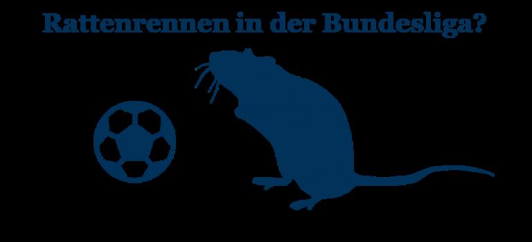 Rattenrennen in der Bundesliga
