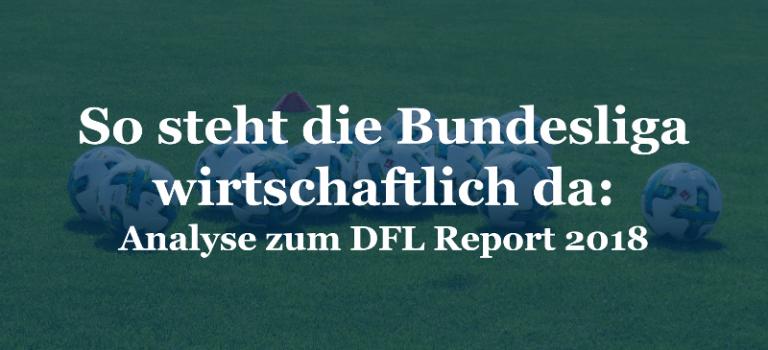 So steht die Bundesliga wirtschaftlich da: Analyse zum DFL Report 2018