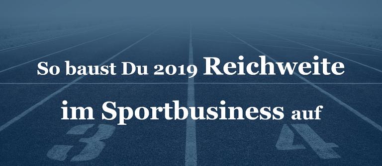 So baust Du 2019 Reichweite im Sportbusiness auf