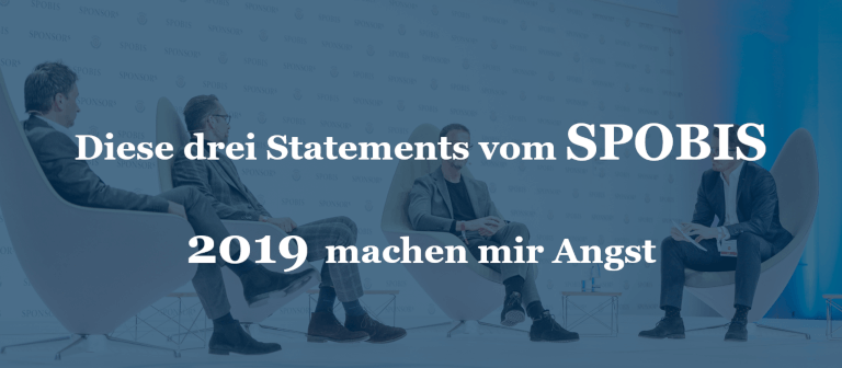 Diese drei Statements vom SPOBIS 2019 machen mir Angst