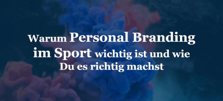 Warum Personal Branding im Sport wichtig ist und wie Du es richtig machst