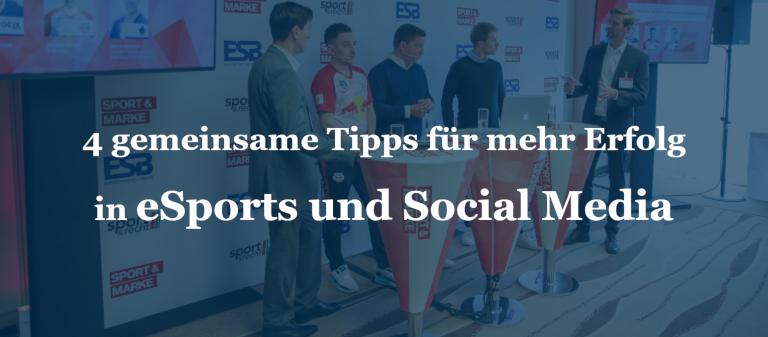 4 gemeinsame Tipps für mehr Erfolg in eSports und Social Media