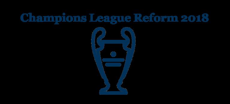 Die Champions League Reform 2018 ist ungerecht