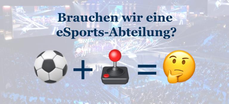 Braucht Dein Lieblingsclub eine eSports-Abteilung?