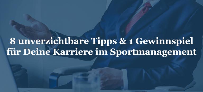 8 unverzichtbare Tipps für Deine Karriere im Sportmanagement