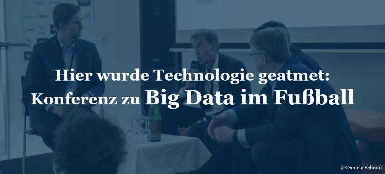 Hier wurde Technologie geatmet: Konferenz zu Big Data im Fußball