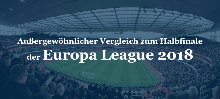 Außergewöhnlicher Vergleich zum Halbfinale der Europa League 2018