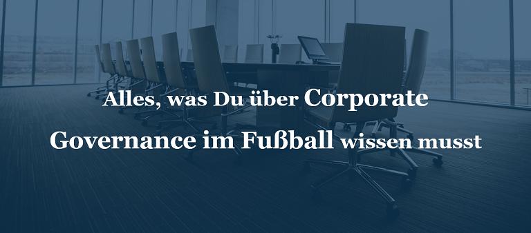 Alles, was Du über Corporate Governance im Fußball wissen musst