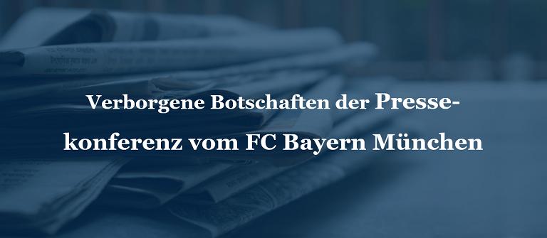 Verborgene Botschaften der Pressekonferenz vom FC Bayern München
