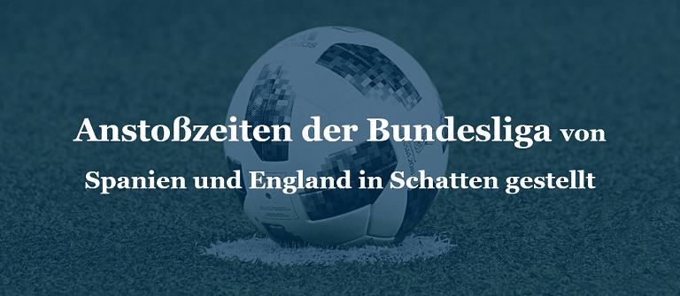 Anstoßzeiten der Bundesliga von Spanien und England in Schatten gestellt