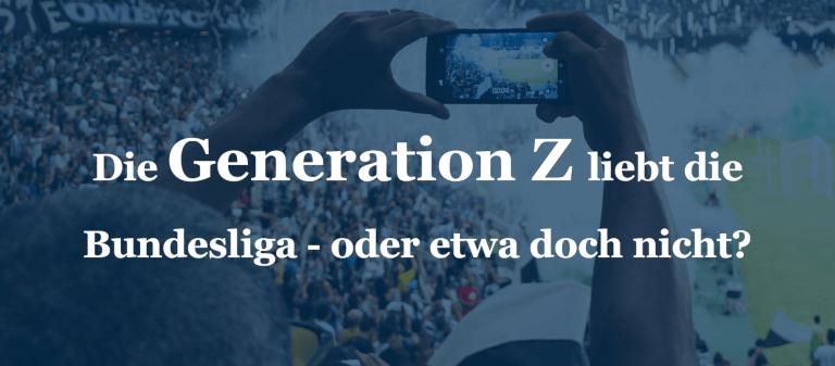 Die Generation Z liebt die Bundesliga – oder etwa doch nicht?