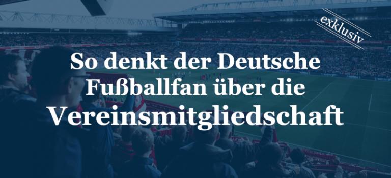 So denkt der Deutsche Fußballfan über die Vereinsmitgliedschaft