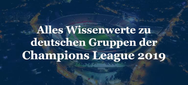 Alles Wissenwerte zu deutschen Gruppen der Champions League 2019