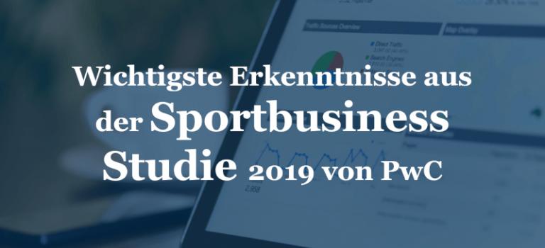 Wichtigste Erkenntnisse aus der Sportbusiness Studie 2019 von PwC