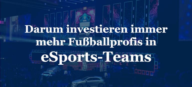 Darum investieren immer mehr Fußballprofis in eSports-Teams
