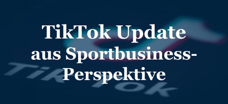 TikTok Update aus Sportbusiness-Perspektive
