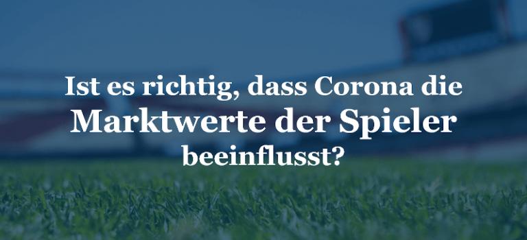 Ist es richtig, dass Corona die Marktwerte der Spieler beeinflusst?