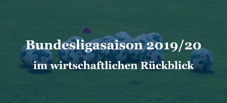 Bundesligasaison 2019/20 im wirtschaftlichen Rückblick