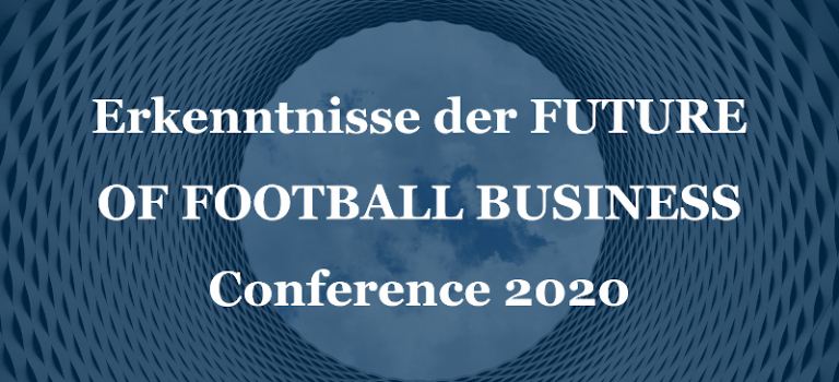 Erkenntnisse der FUTURE OF FOOTBALL BUSINESS Conference 2020