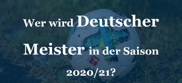 Wer wird Deutscher Meister in der Saison 2020/21?